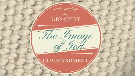 The Greatest Commandment (6)